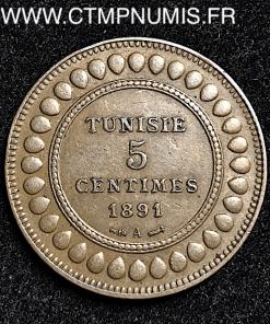 TUNISIE 5 CENTIMES COLONIES 1891 A PARIS