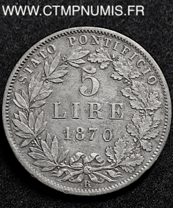ITALIE VATICAN 5 LIRE ARGENT PIE IX 1870 R ROME