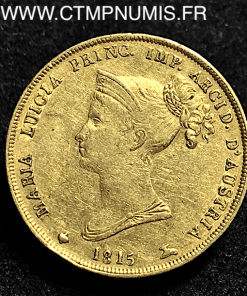 ITALIE PARME 4O LIRE OR MARIE LOUISE 1815