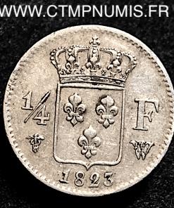 LOUIS XVIII 1/4 DE FRANC ARGENT 1823 W LILLE