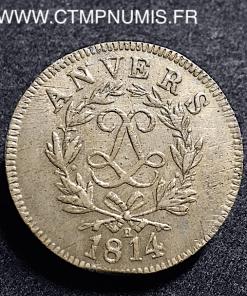 10 CENTIMES SIEGE D'ANVERS LOUIS XVIII 1814 R