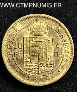 HONGRIE 10 FRANCS 4 FORINT OR FRANCOIS 1878