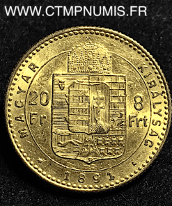 HONGRIE 20 FRANCS 8 FORINT OR 1891 KB