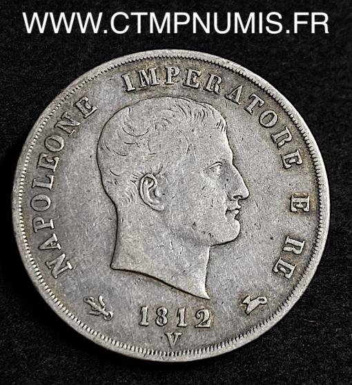 ITALIE 5 LIRE ARGENT NAPOLEON I° 1812 V VENISE