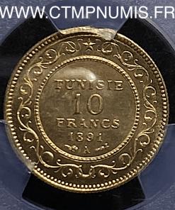 TUNISIE 10 FRANCS OR 1891 A PARIS MS65